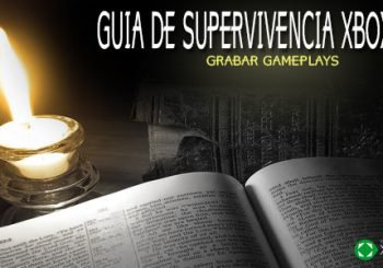 "Guía de supervivencia Xbox One ""Grabar gameplays"""