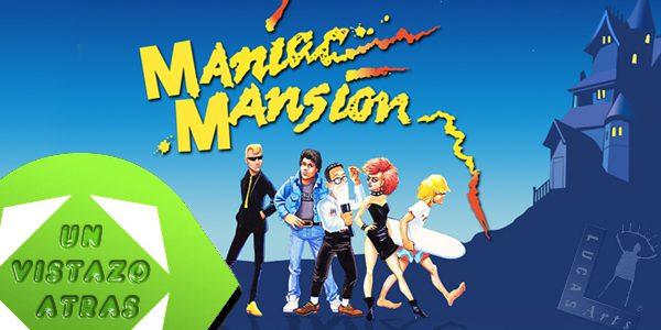 [Un vistazo Atras] Maniac Mansion