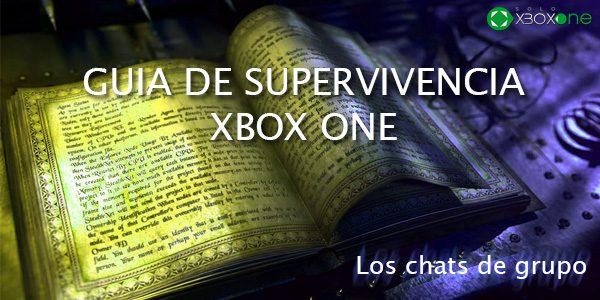 """Guía de supervivencia Xbox One """"Los chats de grupo"""""""