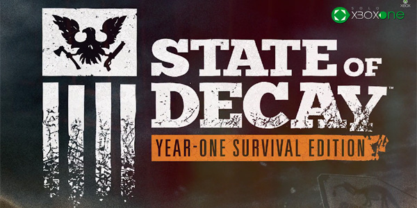 Anunciado State Of Decay: Year One Survival Edition para Xbox One