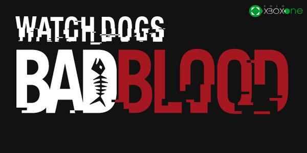 Trailer de lanzamiento de Bad Blood, el nuevo DLC de Watch Dogs