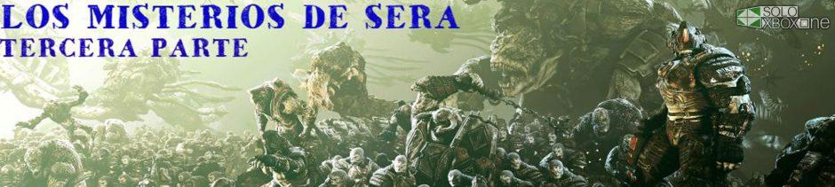 Gears Of War: Los misterios de Sera – Tercera parte