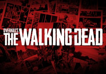 Overkill's The Walking Dead lanza un nuevo y terrorífico trailer gameplay