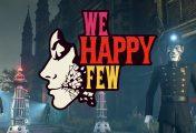 Compulsion Games anuncia que We Happy Few se retrasa hasta verano
