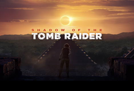 Shadow of the Tomb Raider tendrá New Game Plus, revelados los primeros detalles