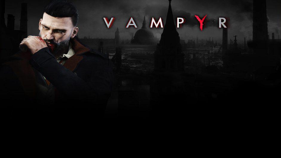 Vampyr muestra su espectacular tráiler de lanzamiento