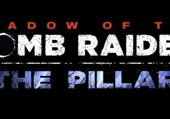 """Shadow of the Tomb Raider: """"El Pilar"""" es el nuevo contenido descargable"""