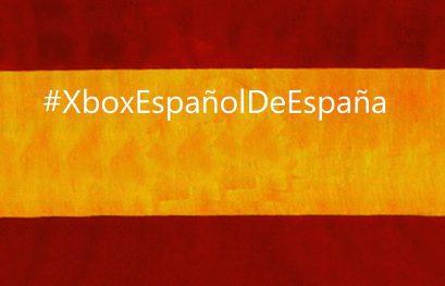 La iniciativa #XboxEspañolDeEspaña creada por los usuarios, irrumpe con fuerza en redes sociales