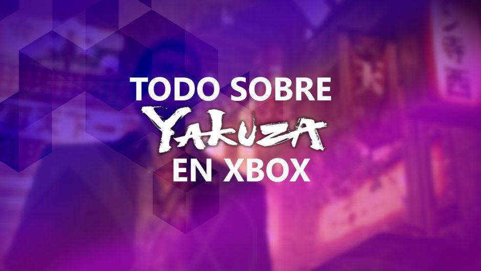 Esto es todo lo que necesitas saber de Yakuza en Xbox