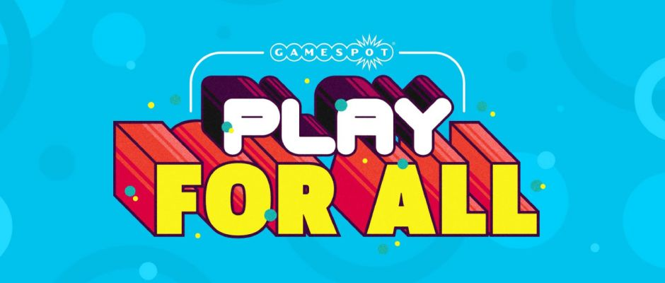 GameSpot anuncia el evento Play For All, una especie de mini-E3 para el mes de junio